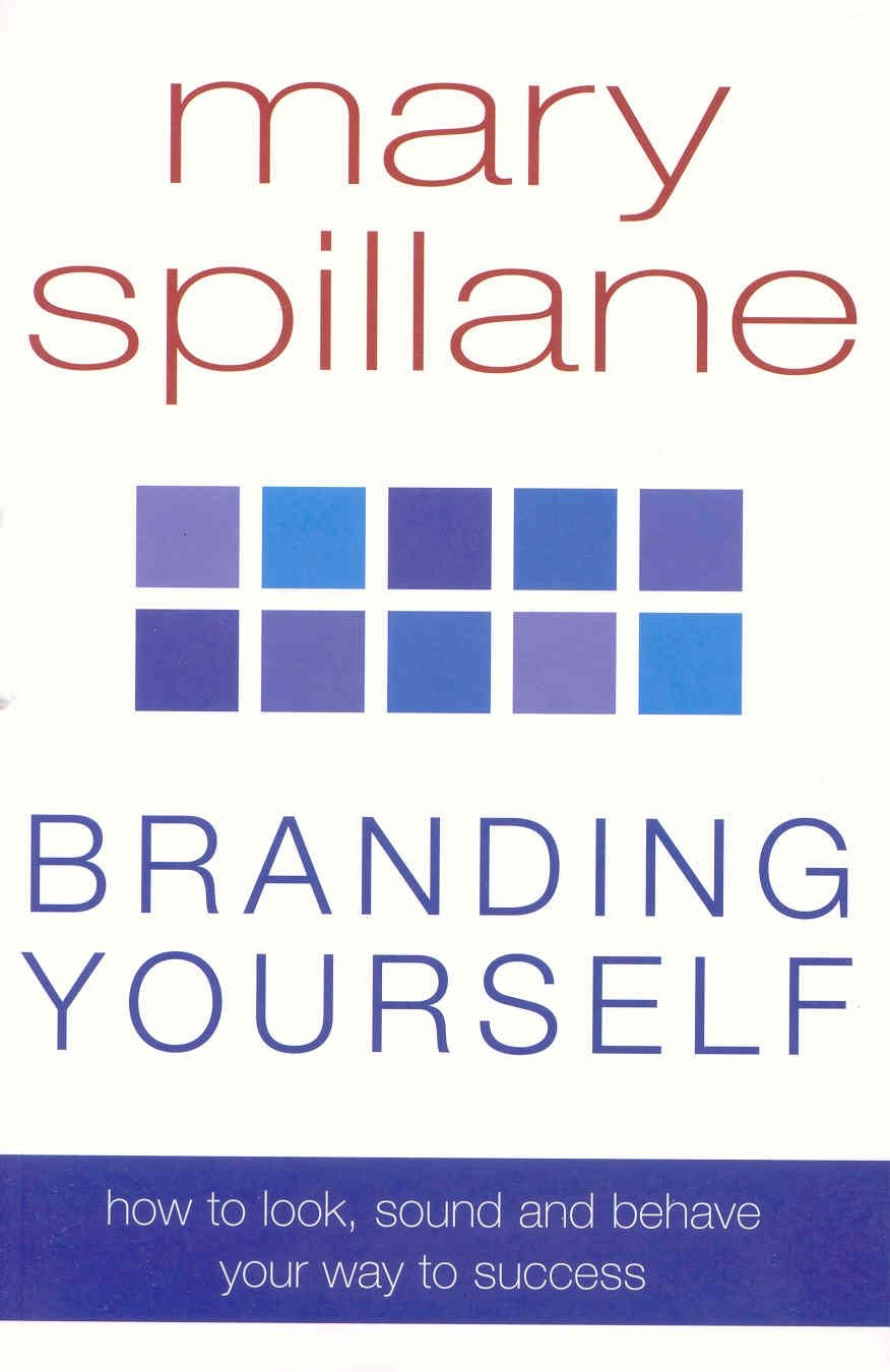 Branding Yourself: How to Look, Sound & Behave Your Way to Success pdf epub