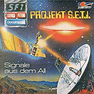 Projekt S.E.T.I. - Signale aus dem All (Science Fiction Documente 1) Hörspiel