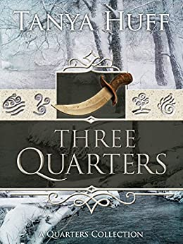 Three Quarters: A Quarters Collection by [Huff, Tanya]