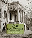 Lost Plantations of the South, Marc R. Matrana, 1578069424