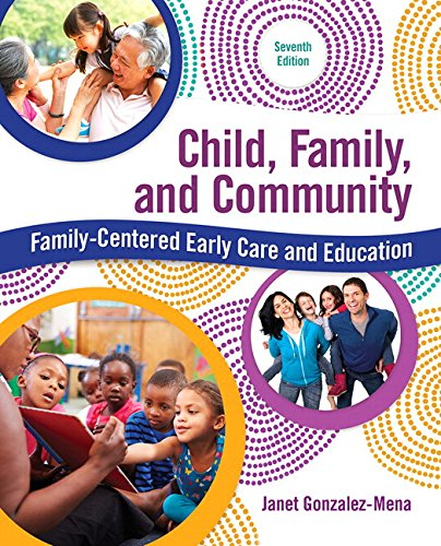 Child, Family, and Community: Family-Centered Early Care and Education with Enhanced Pearson eText -- Access Card Package (7th Edition) (What's New in Early Childhood Education)