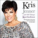 Kris Jenner.and All Things Kardashian