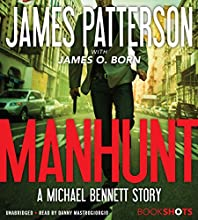 Manhunt: A Michael Bennett Story Audiobook by James Patterson, James O. Born Narrated by Danny Mastrogiorgio