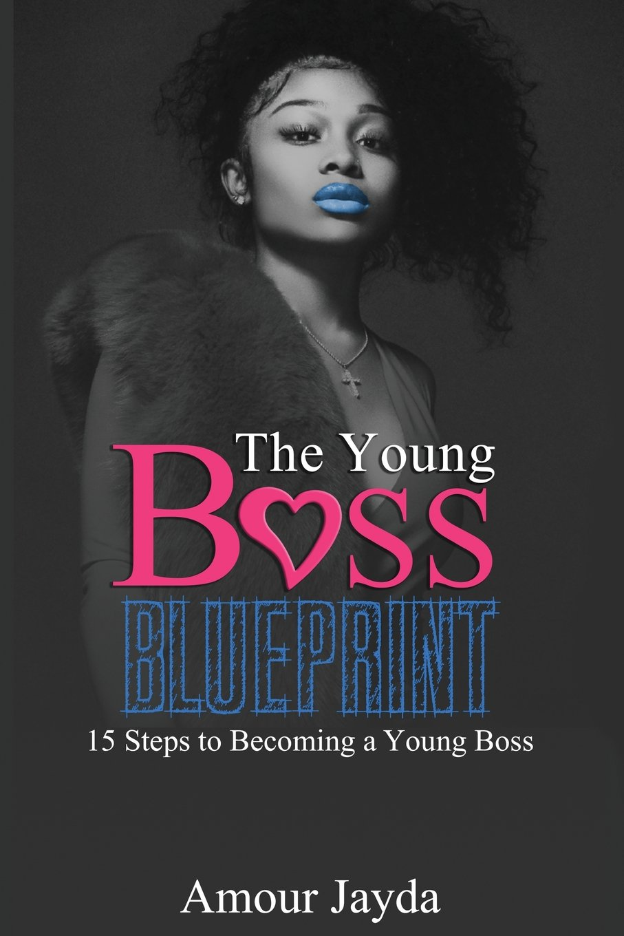 Download The Young Boss Blueprint: 15 Steps to Becoming a Young Boss pdf