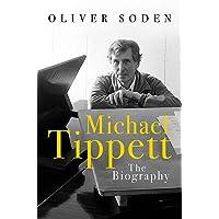 Michael Tippett: The Biography