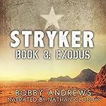 Exodus: Stryker, Book 3 | Bobby Andrews