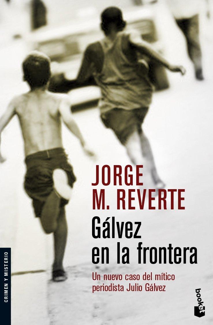 Gálvez en la frontera (Crimen y Misterio): Amazon.es: Reverte, Jorge M.: Libros