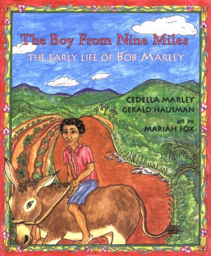 The Boy from Nine Miles: The Early Life of Bob Marley (Young Spirit Books)