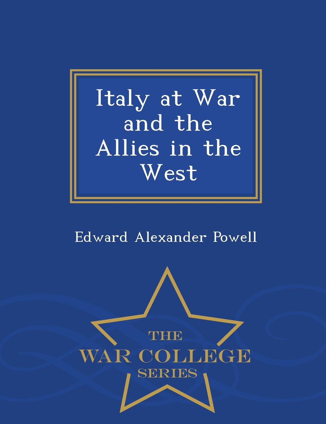Download Italy at War and the Allies in the West - War College Series PDF