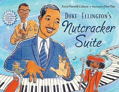 Download Duke Ellington's Nutcracker Suite [Hardcover] [2011] (Author) Anna Harwell Celenza, Don Tate pdf epub