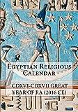 Egyptian Religious Calendar: CDXVI-CDXVII Great Year of Ra (2016 CE)