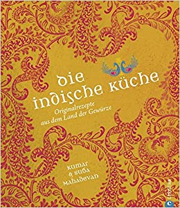 Die Indische Küche | Die Indische Kuche Kochbuch Mit Traditionellen Und Modernen