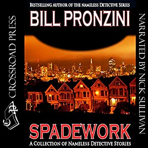 Spadework: A Collection of 'Nameless Detective' Stories Audiobook