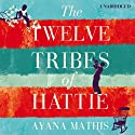 The Twelve Tribes of Hattie Audiobook by Ayana Mathis Narrated by Adenrele Ojo, Bahni Turpin, Adam Lazarre-White