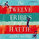 The Twelve Tribes of Hattie | Ayana Mathis