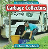 Garbage Collectors, Tami Deedrick, 1560657308