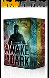 The Awake in the Dark Series - Books 1-3 (The Awake in the Dark Series Box Set)