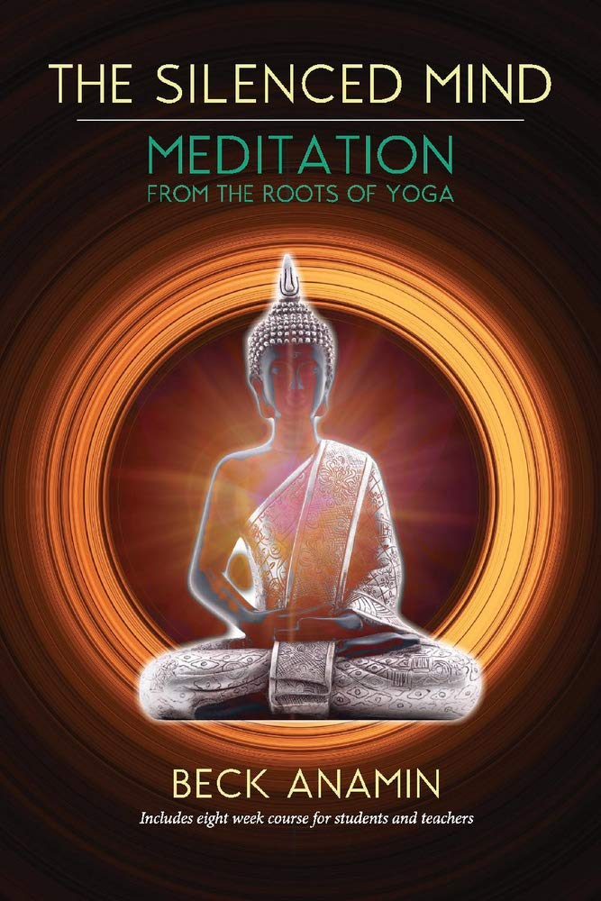 The Silenced Mind: Meditation from the Roots of Yoga: Amazon ...