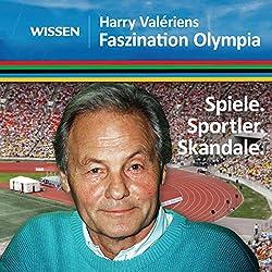 Faszination Olympia. Spiele, Sportler, Skandale