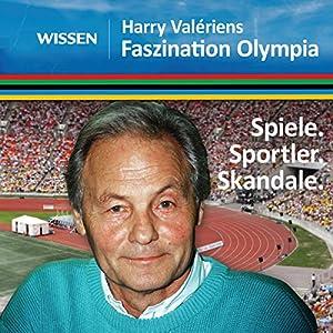 Faszination Olympia. Spiele, Sportler, Skandale Hörbuch