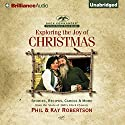 Exploring the Joy of Christmas: A Duck Commander Faith and Family Field Guide Audiobook by Phil Robertson, Kay Robertson, Bob DeMoss - contributor Narrated by Phil Robertson, Kay Robertson, Al Robertson, Alex Robertson Mancuso