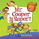 Mr. Cooper Is Super!: My Weirdest School, Book 1 | Dan Gutman