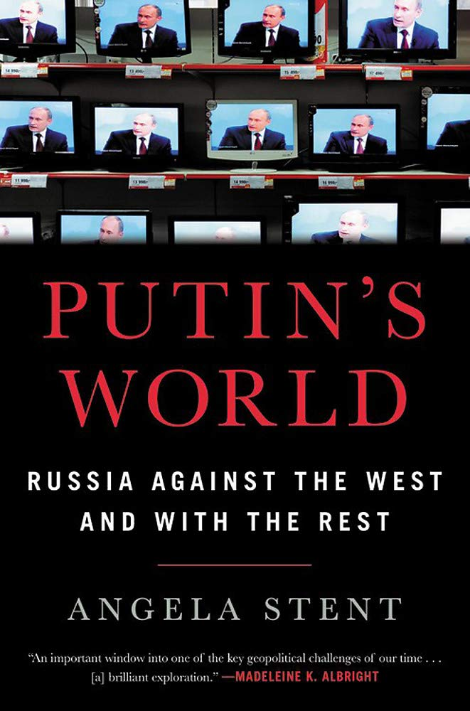 Putin's World: Russia Against the West and with the Rest by Twelve