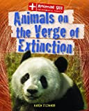 Animals on the Verge of Extinction, Karen O'Connor, 1433997142