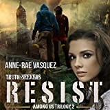 Resist: Among Us Trilogy, Book 2