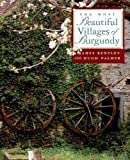 The Most Beautiful Villages of Burgundy by James Bentley (1998-10-01)