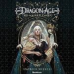 Dragon Age: The Masked Empire: Dragon Age, Book 4 | Patrick Weekes