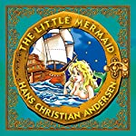 The Little Mermaid: Classic Fairy Tales for Children | Hans Christian Andersen