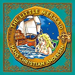The Little Mermaid: Classic Fairy Tales for Children