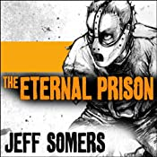 The Eternal Prison | Jeff Somers
