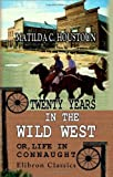 Twenty Years in the Wild West; or, Life in Connaught, Houstoun, Matilda Charlotte, 1421233568