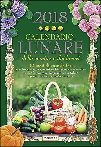 Calendario Lunare Potatura.Amazon It Calendario Lunare Delle Semine E Dei Lavori 2018