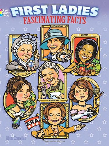 First Ladies Fascinating Facts Coloring Book (Dover History Coloring Book)