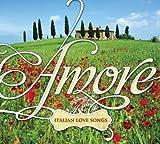Amore%3A Italian Love Songs