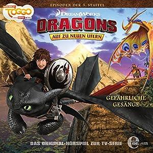 Gefährliche Gesänge (Dragons - auf zu neuen Ufern 22) Hörspiel