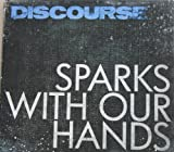 Sparks With Our Hands