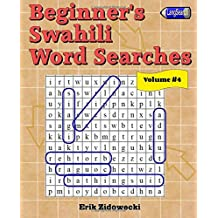 Beginner's Swahili Word Searches - Volume 4
