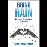 Bring Rain: Helping Humanity in Crisis