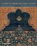 Carpets from Islamic Lands, Friedrich Spuhler, 0500970335