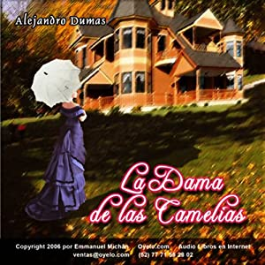 La Dama de las Camelias [The Lady of the Camelias] Audiobook