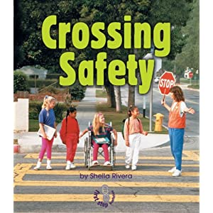 Crossing Safety (First Step Nonfiction Safety) Sheila Rivera