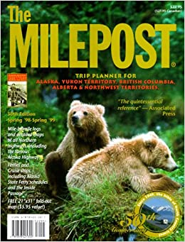 {{OFFLINE{{ The Milepost : Trip Planner For Alaska, Yukon Territory, British Columbia, Alberta & Northwest Territories Spring '98 To Spring '99 (50th Ed). tiendas defined unique Hickory analysis