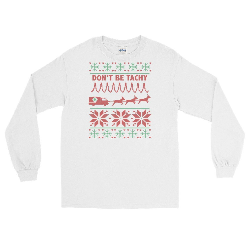 Arkansas Made Dont Be Tachy Nurse Ugly Sweater Stitch Design Long Sleeve T-Shirt