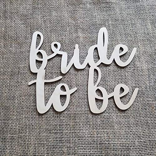 Bride to Be Wood Sign, Laser Cut Sign for Wedding ()
