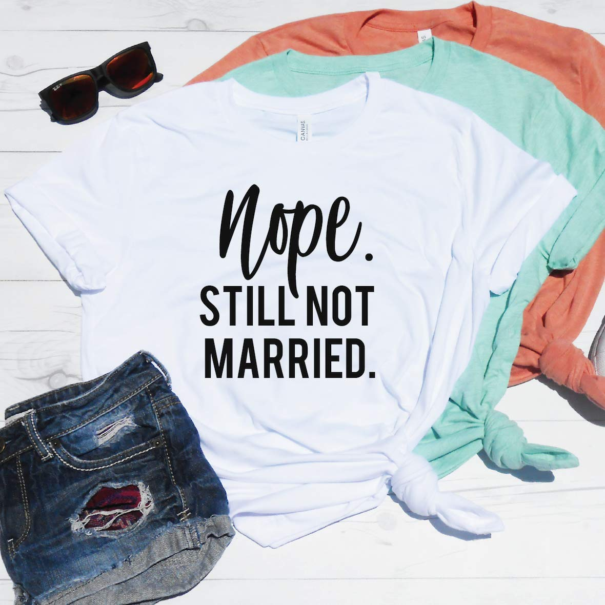 aed46a2f9 Amazon.com: Nope Still Not Married T-Shirt, Funny Holiday Shirt, Not  Married Yet Shirt, Still Not Married, Thanksgiving Christmas Dinner Shirt:  Handmade