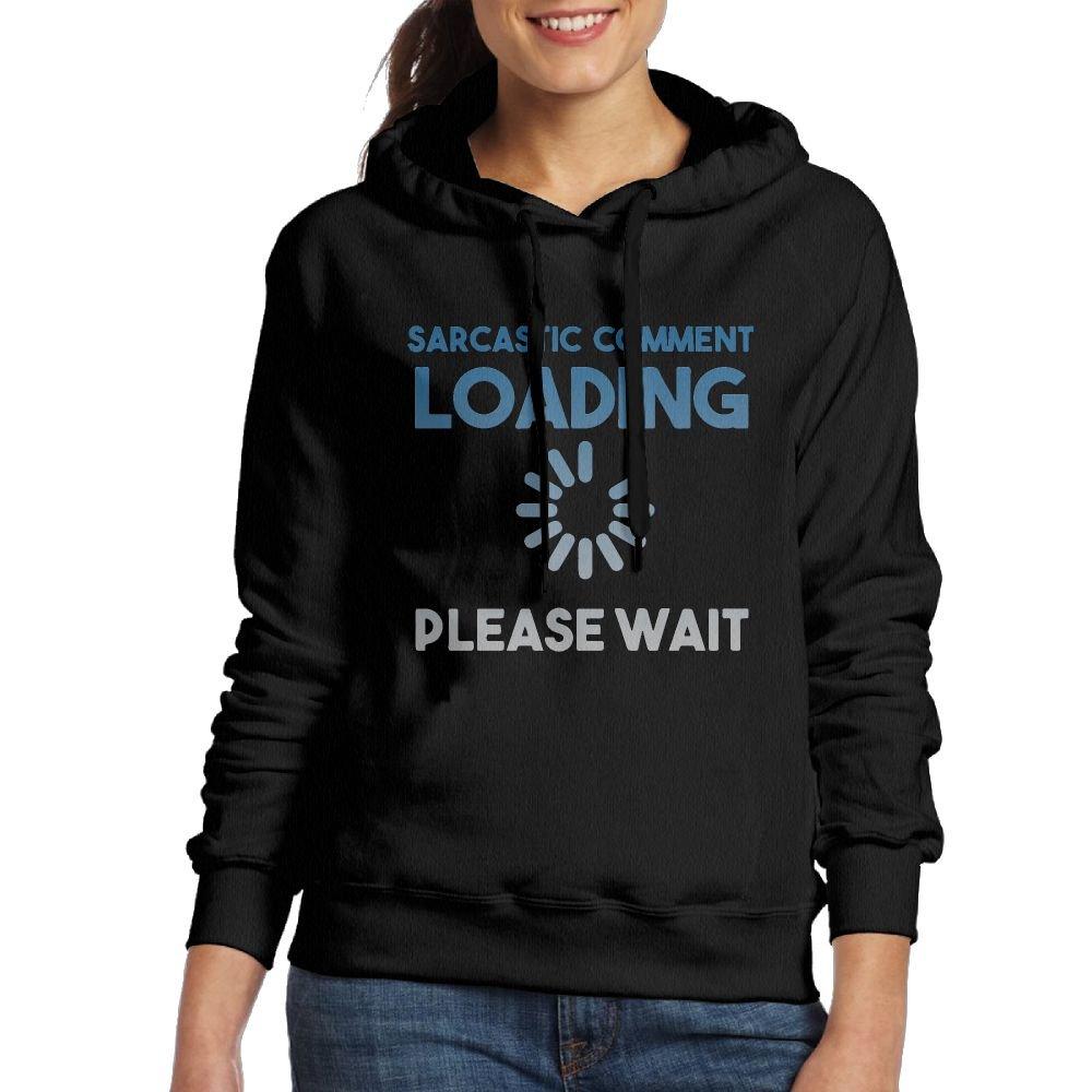 Corelosa Sarcastic Comment Loading Please Wait Women's Hooded Sweatshirt
